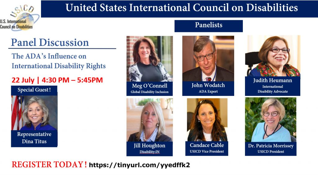 An event flyer with photos of Representative Dina Titus, and panelists Meg OConnell, John Wodatch, Judith Heumann, Jill Houghton, Candace Cable and Patricia Morrissey.  The date of the event is 22 July from 4:30pm to 5:45pm.